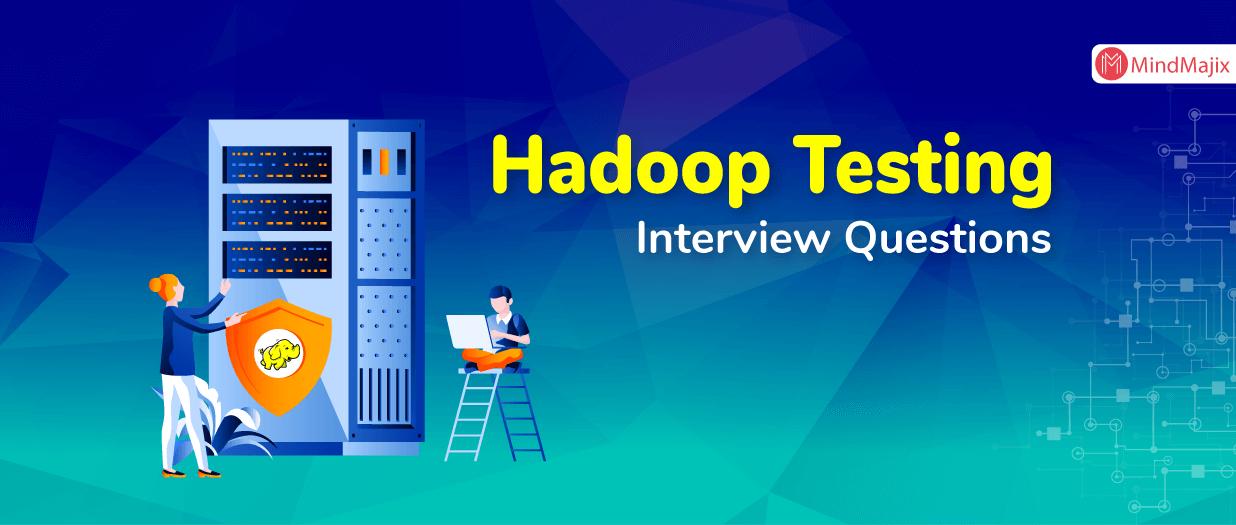 Hadoop Testing Interview Questions