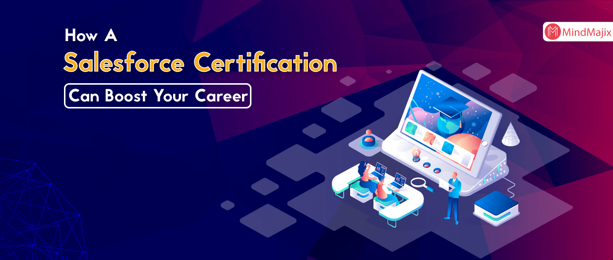 How A Salesforce Certification Can Boost Your Career