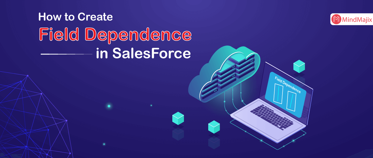 How to Create Field Dependence in SalesForce