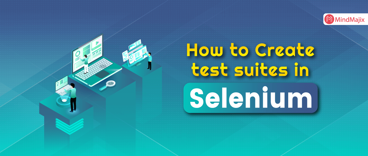 How to Create test suites in Selenium