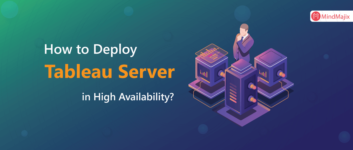 How to deploy tableau server in high availability environments?