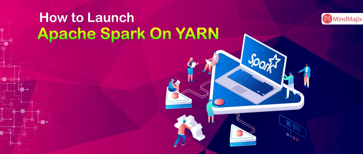 How to Launch Apache Spark On YARN