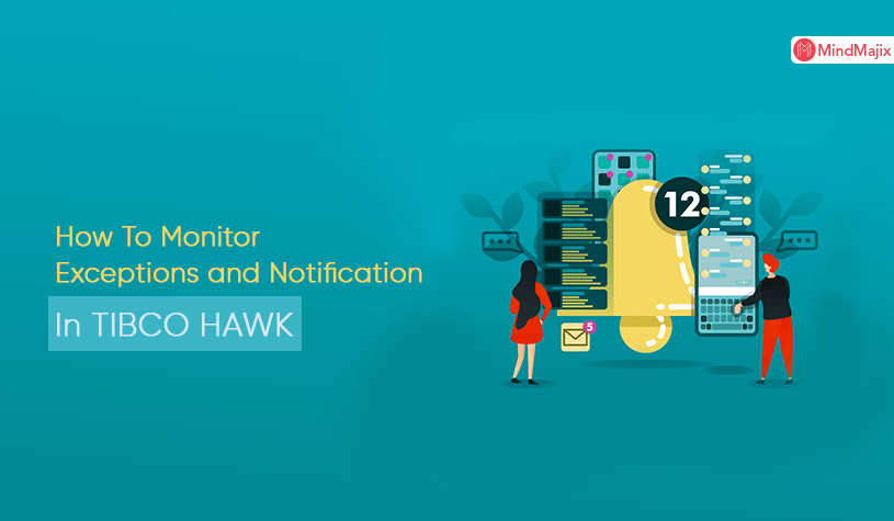 How To Monitor Exceptions And Notification In TIBCO HAWK