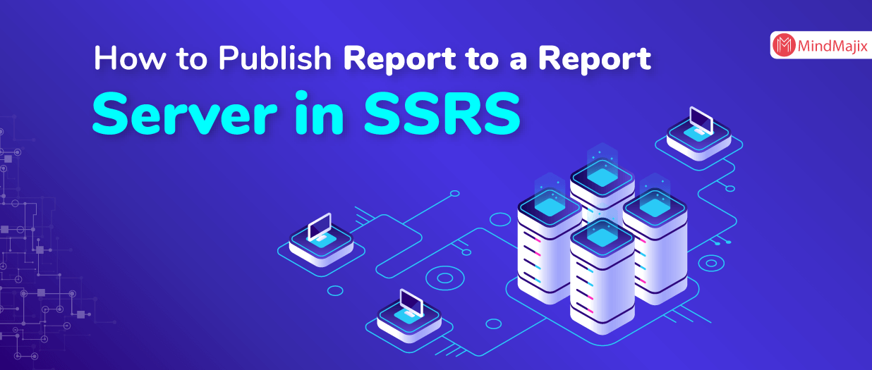 How to Publish Report to a Report Server in SSRS