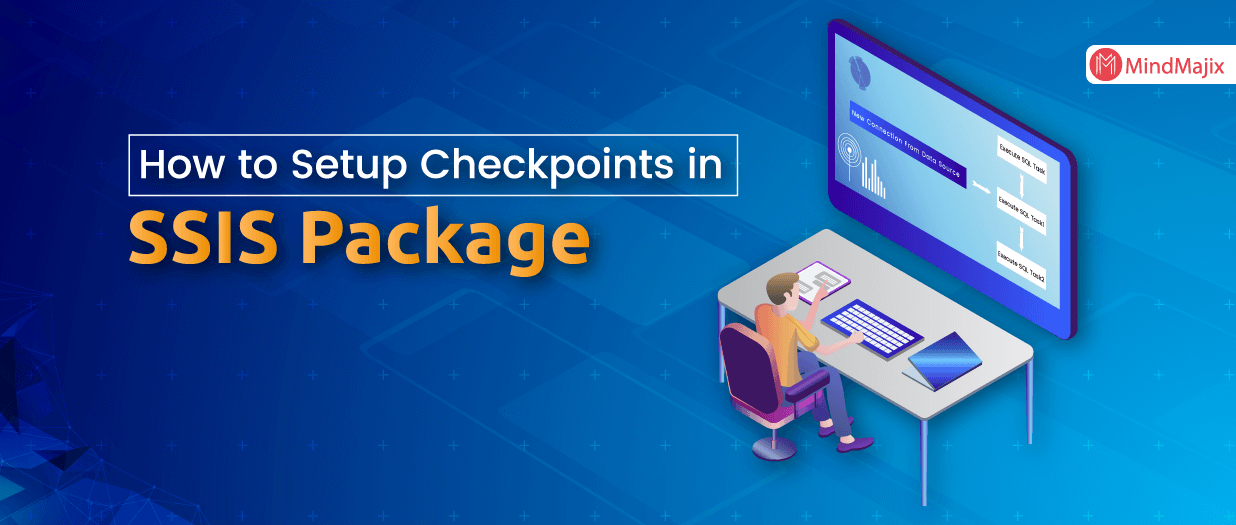 How to Setup Checkpoints in SSIS Package - MSBI
