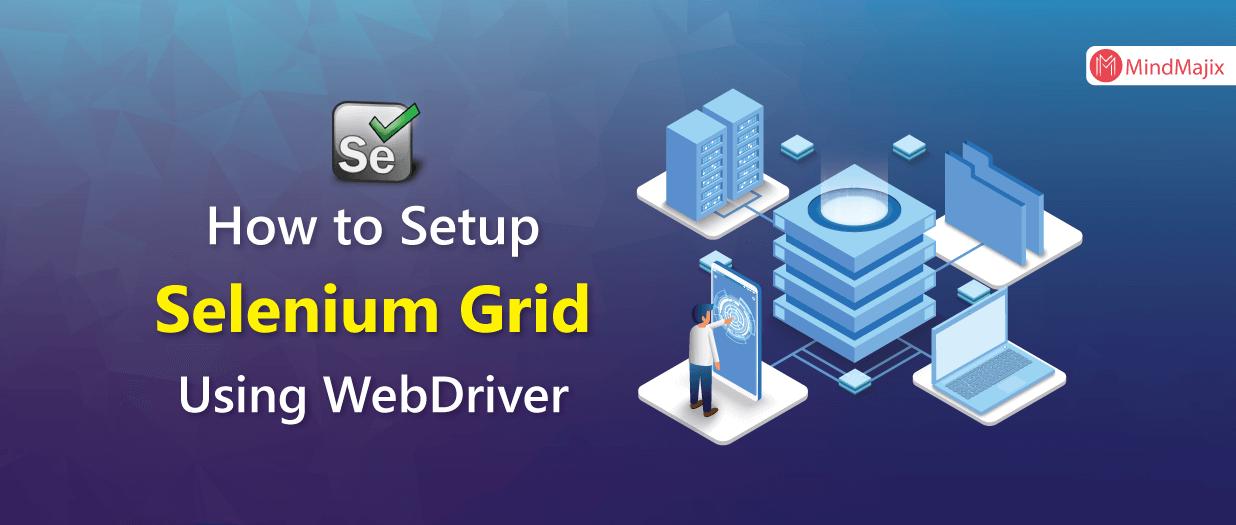 How to Setup Selenium Grid Using WebDriver