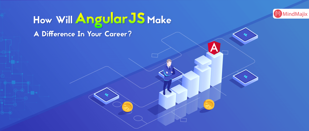How Will AngularJS Make A Difference In Your Career?