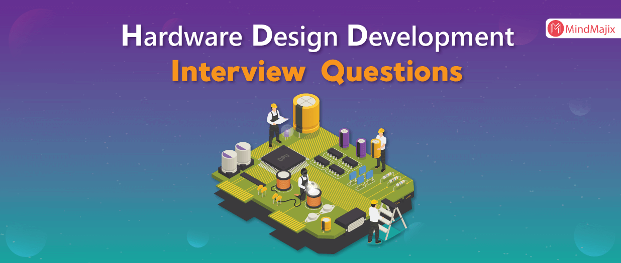 Top Hardware Design Development Interview Questions Updated 2020