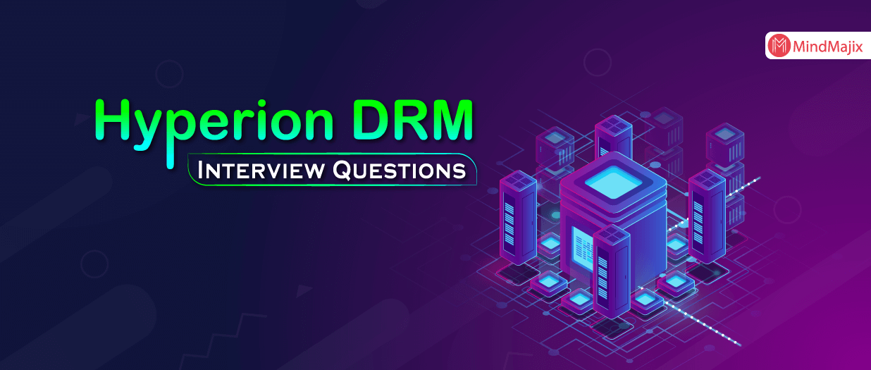 Hyperion DRM Interview Questions