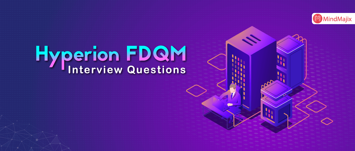 Hyperion FDQM Interview Questions