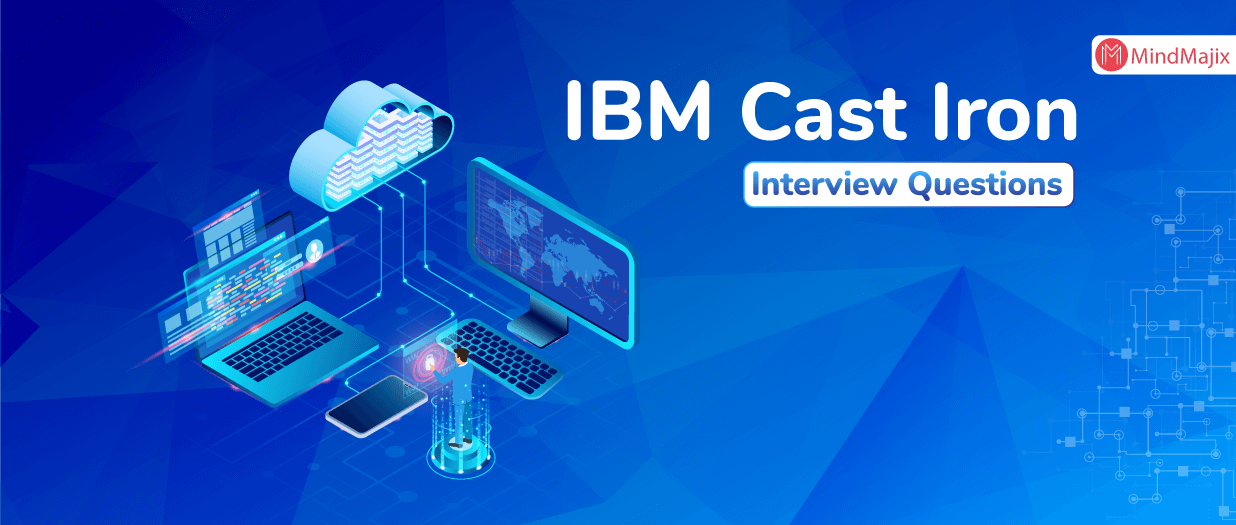 IBM Cast Iron Interview Questions
