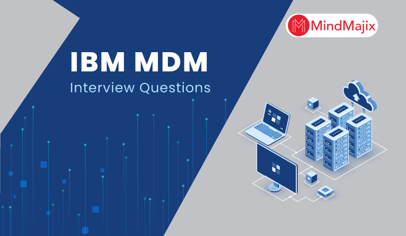 IBM MDM Interview Questions