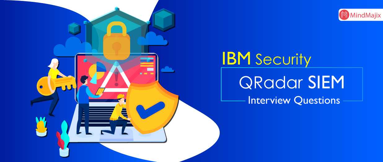 IBM Security QRadar SIEM Interview Questions