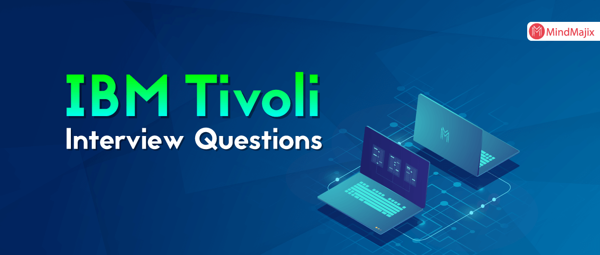 IBM Tivoli Interview Questions