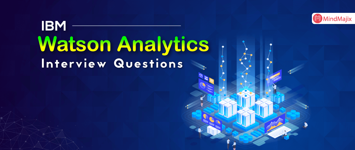 IBM Watson Analytics Interview Questions