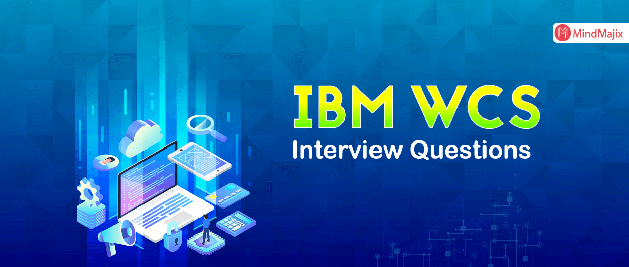 IBM WCS Interview Questions