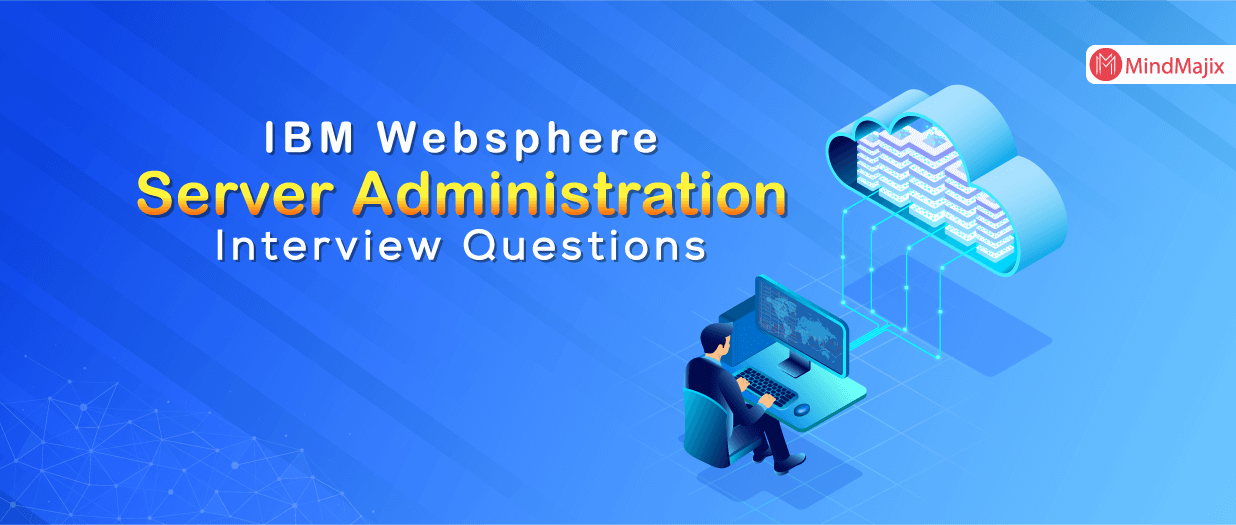 IBM Websphere Server Administration Interview Questions