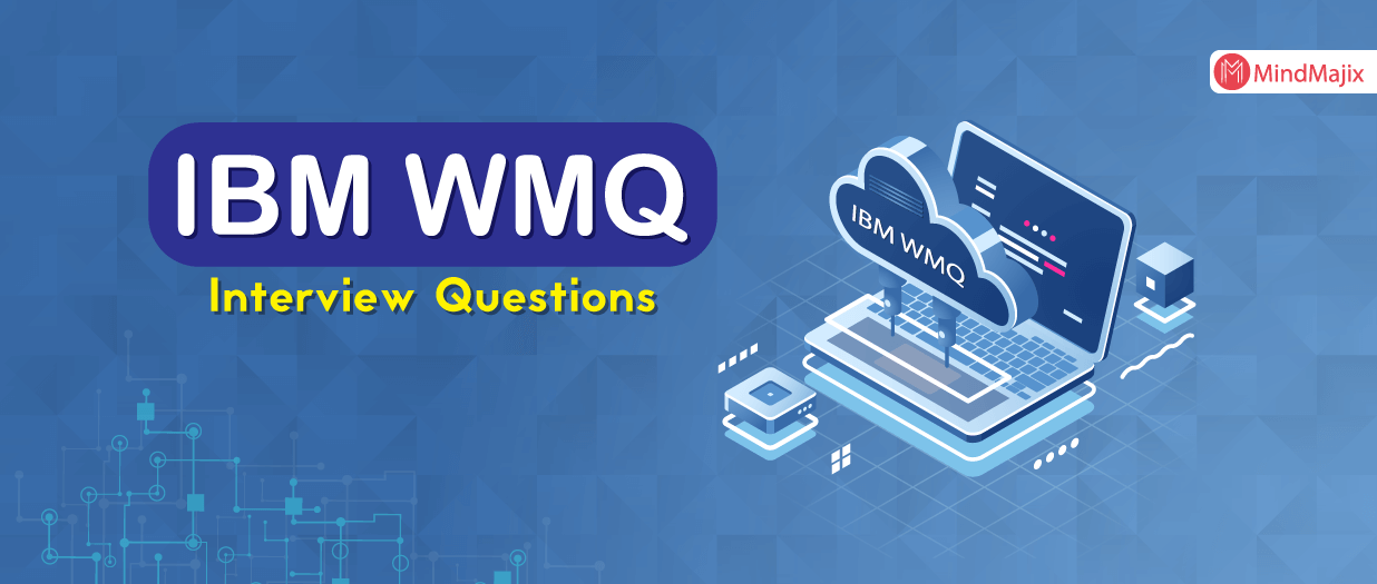 IBM WMQ Interview Questions