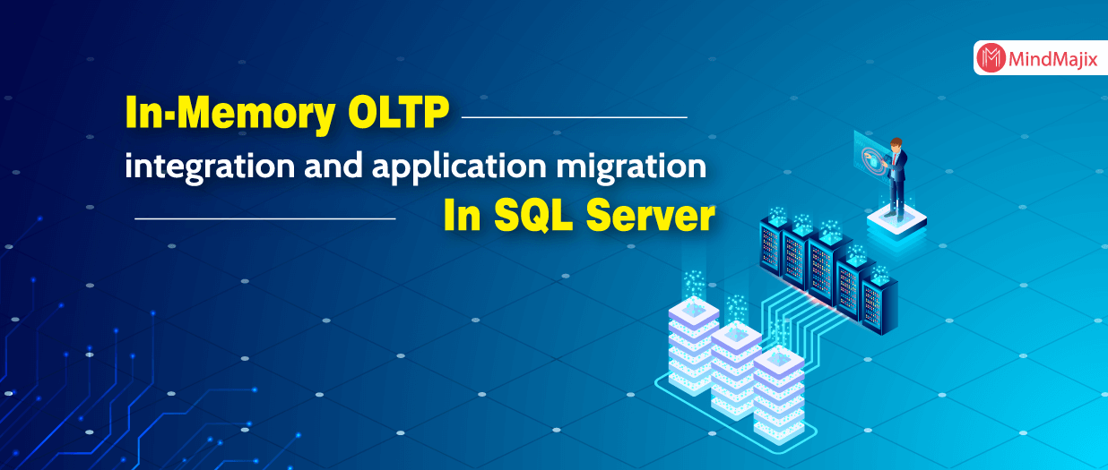 In-Memory OLTP integration and application migration In SQL Server