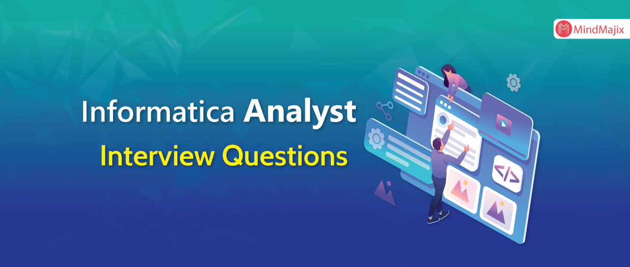 Informatica Analyst Interview Questions