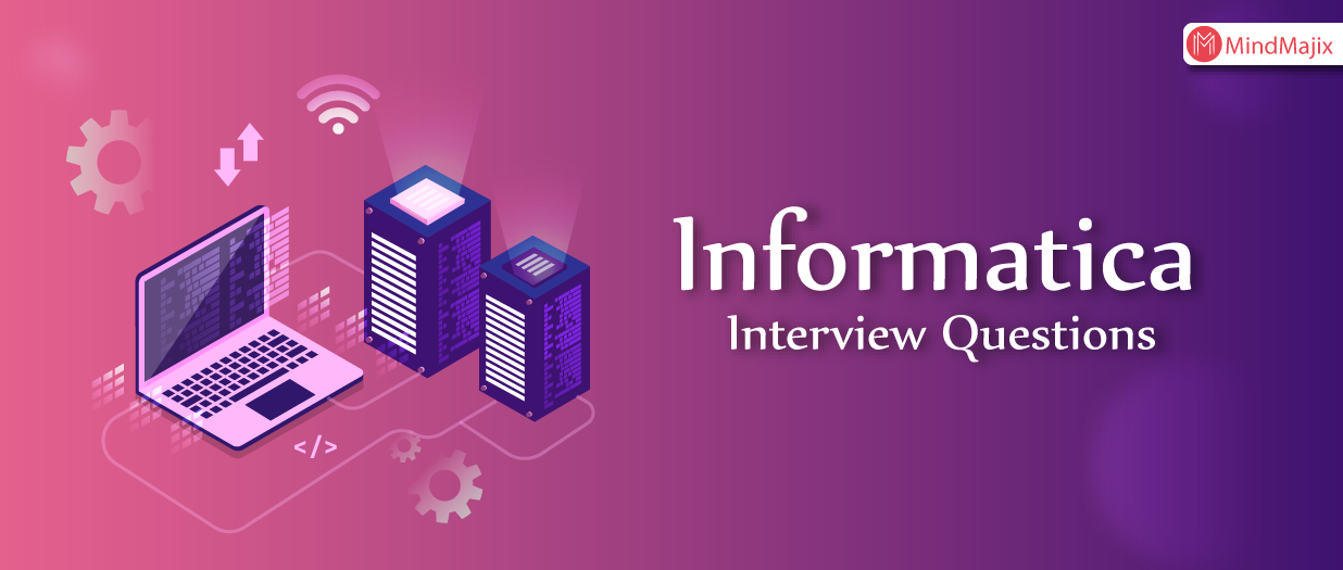 Top 60 Informatica Interview Questions [UPDATED] 2019