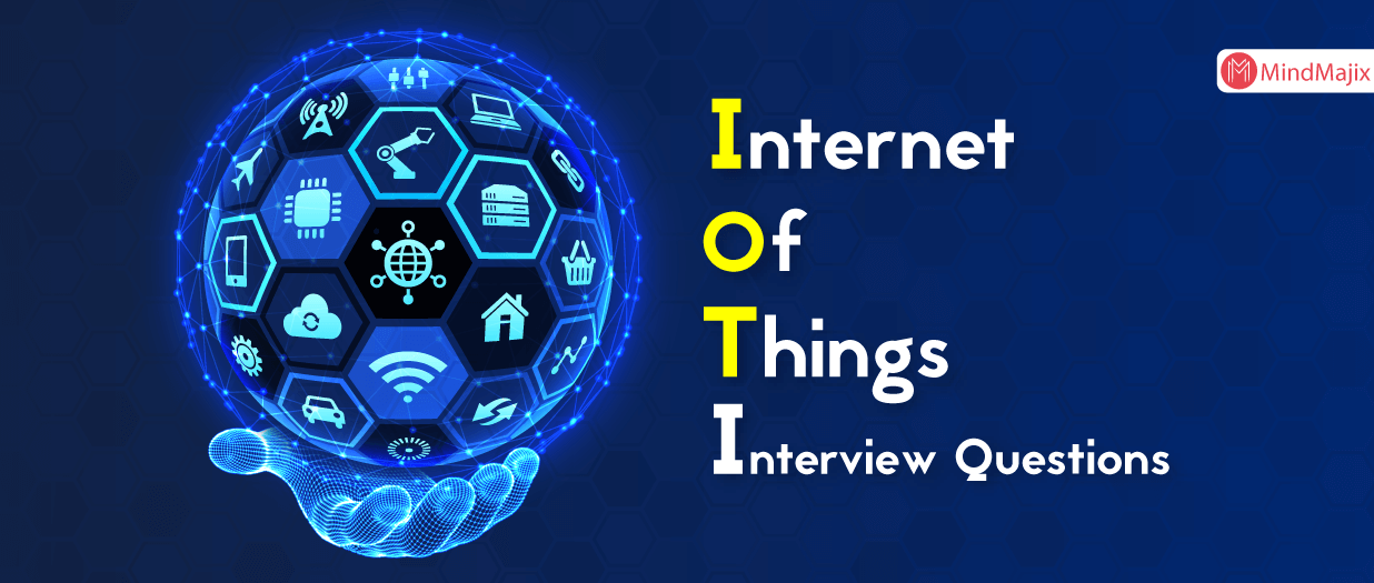 IoT Interview Questions and Answers - For Begginers
