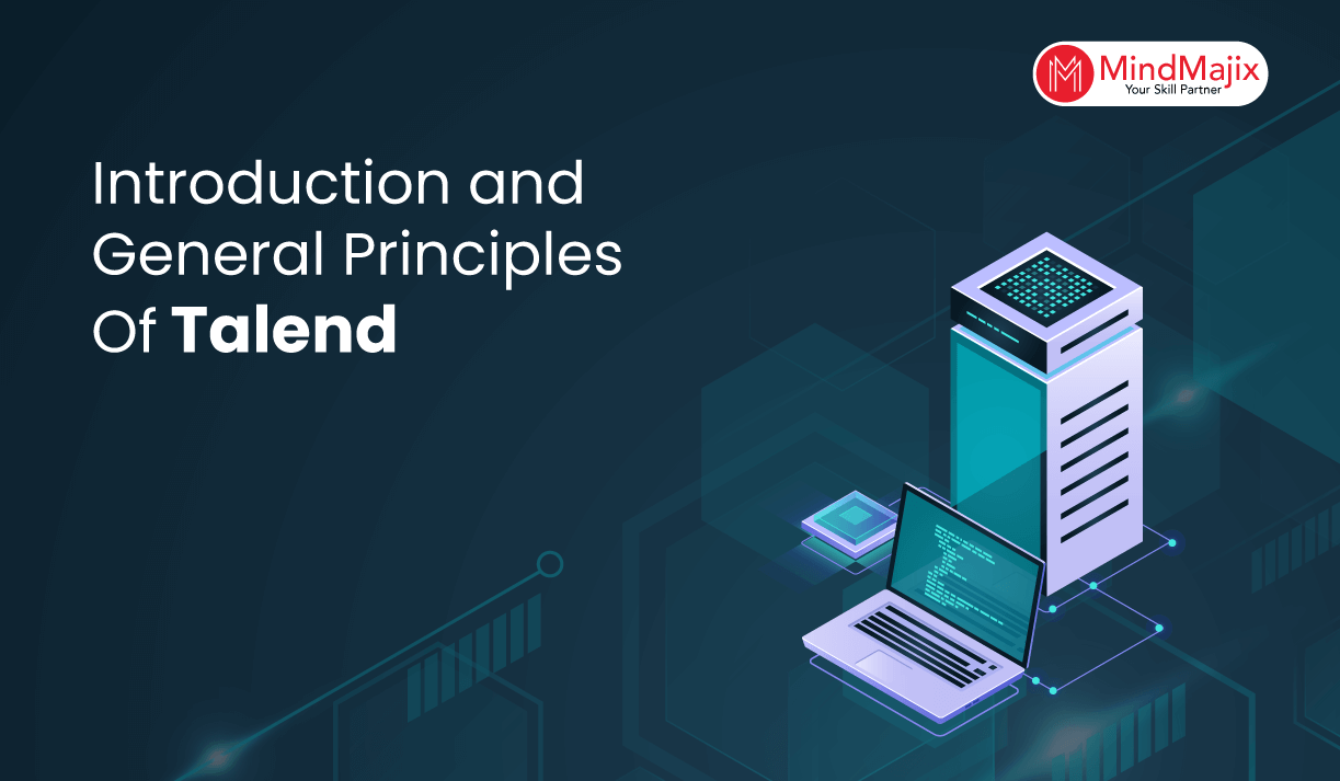 Introduction And General Principles Of Talend