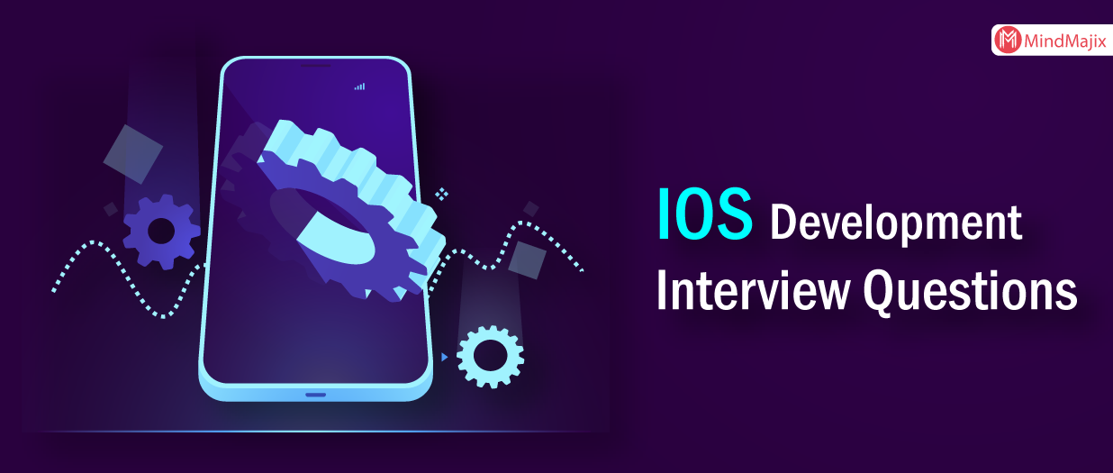 The Best IOS Development Interview Questions [UPDATED] 2019