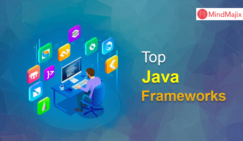 Java Frameworks List - Top 14 Java Frameworks