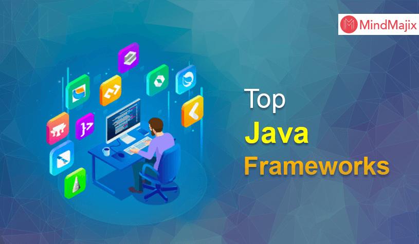 Top 14 Java Frameworks