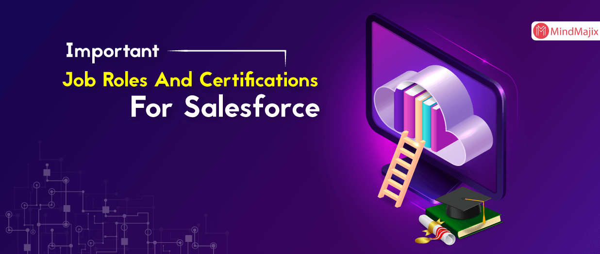 Important Job Roles And Certifications For Salesforce