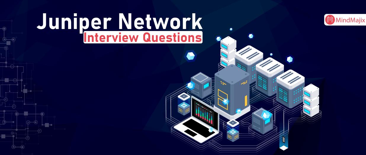 Juniper Network Interview Questions