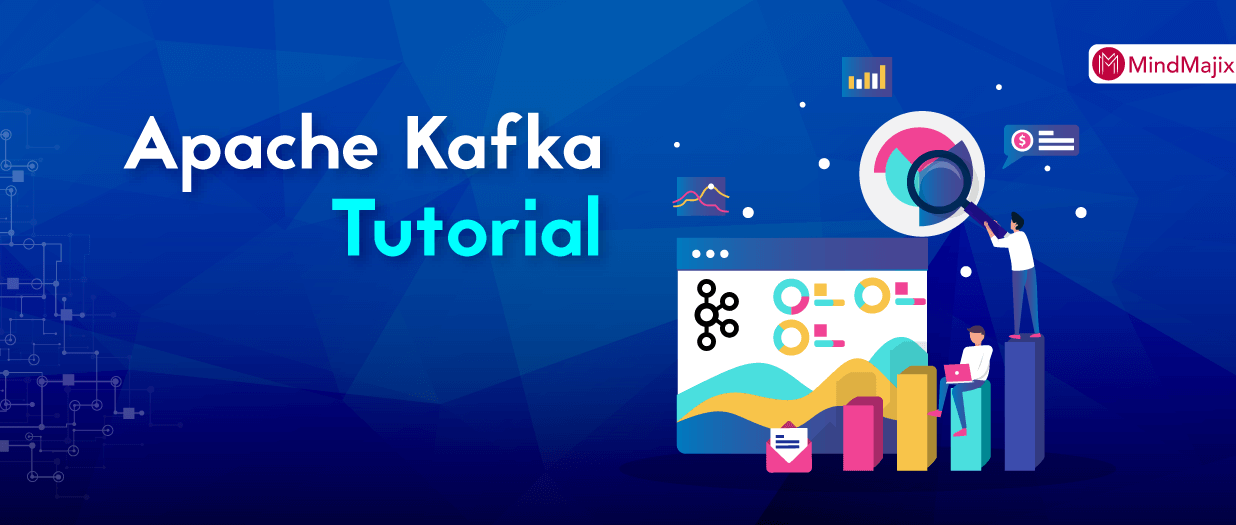 Kafka Tutorial - A Comprehensive Guide