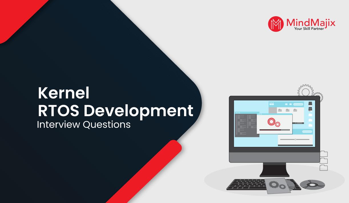 Kernel RTOS Development Interview Questions