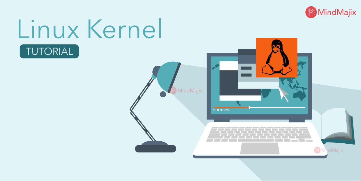 Linux Kernel Tutorial