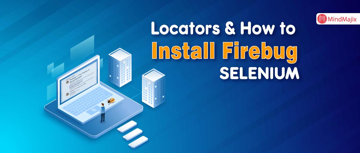 Locators & How to Install Firebug - SELENIUM