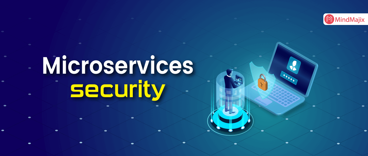 Microservices security and How do you secure them?