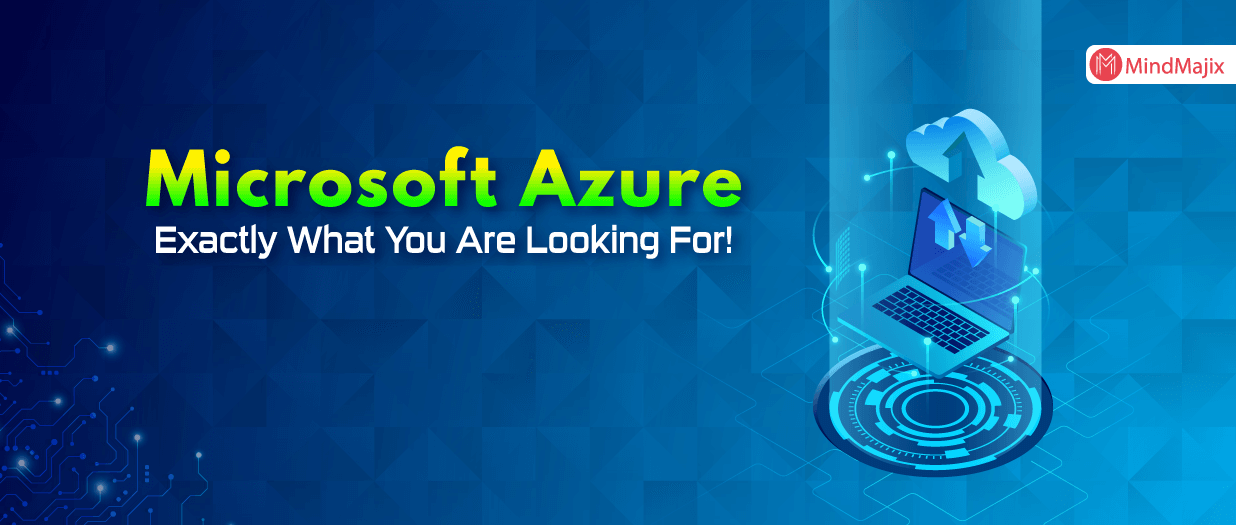 Microsoft Azure - Exactly What You Are Looking For!