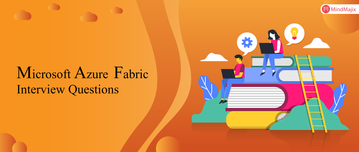 The Best Microsoft Azure Fabric Interview Questions [UPDATED