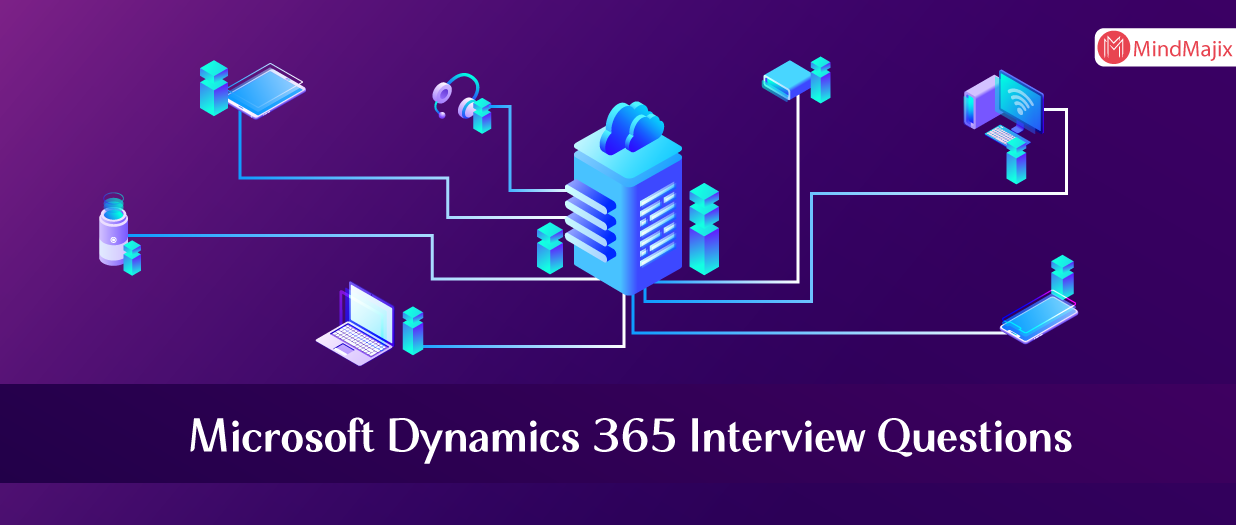Microsoft Dynamics 365 Interview Questions
