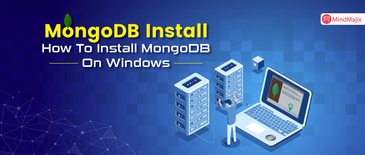 MongoDB Install - How To Install MongoDB On Windows?