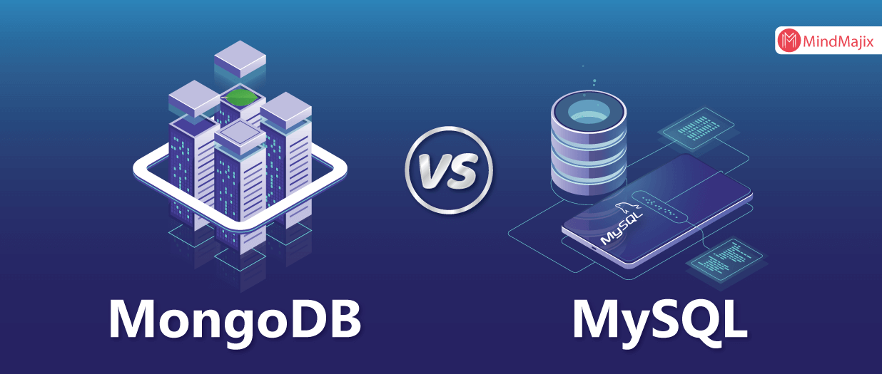 MongoDB Vs MySQL - Which Is A Better Database?