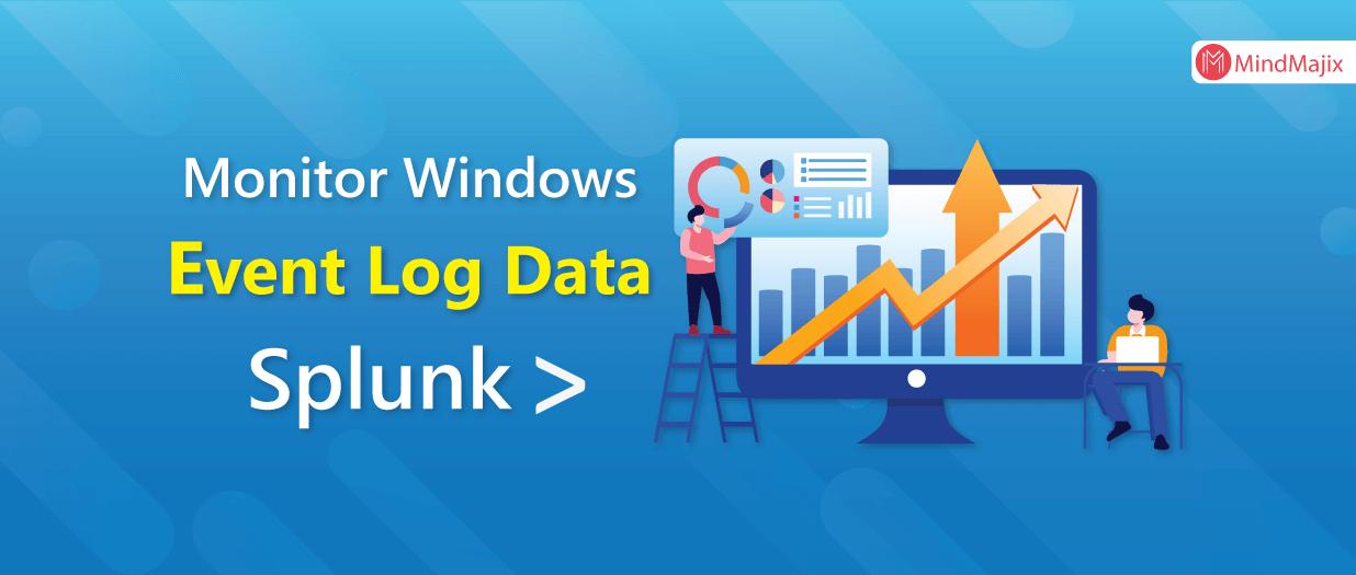 Monitor Windows Event Log Data – Splunk