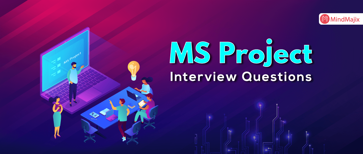 MS Project Interview Questions