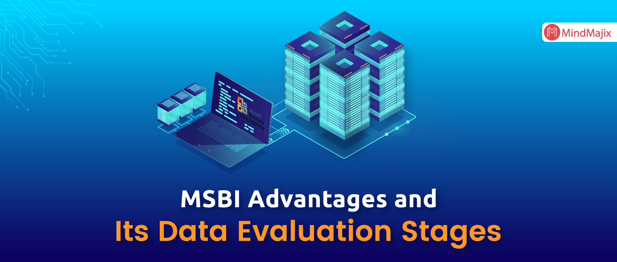 MSBI Advantages and Its Data Evaluation Stages - MSBI
