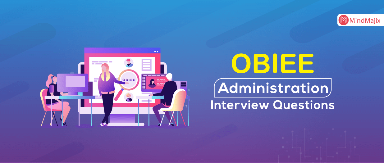 OBIEE Administration Interview Questions