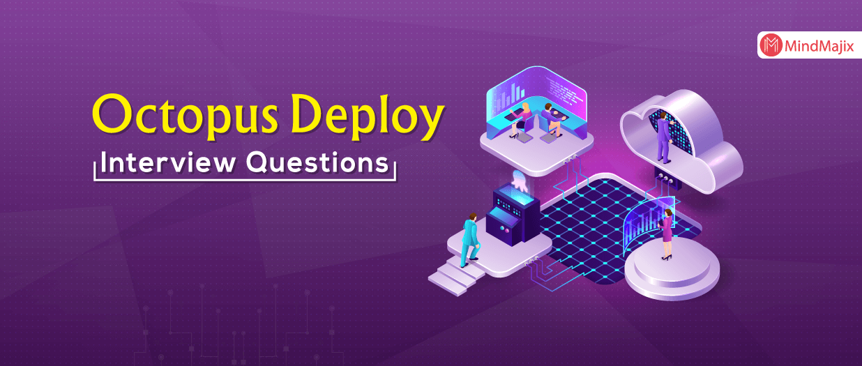 Octopus Deploy Interview Questions