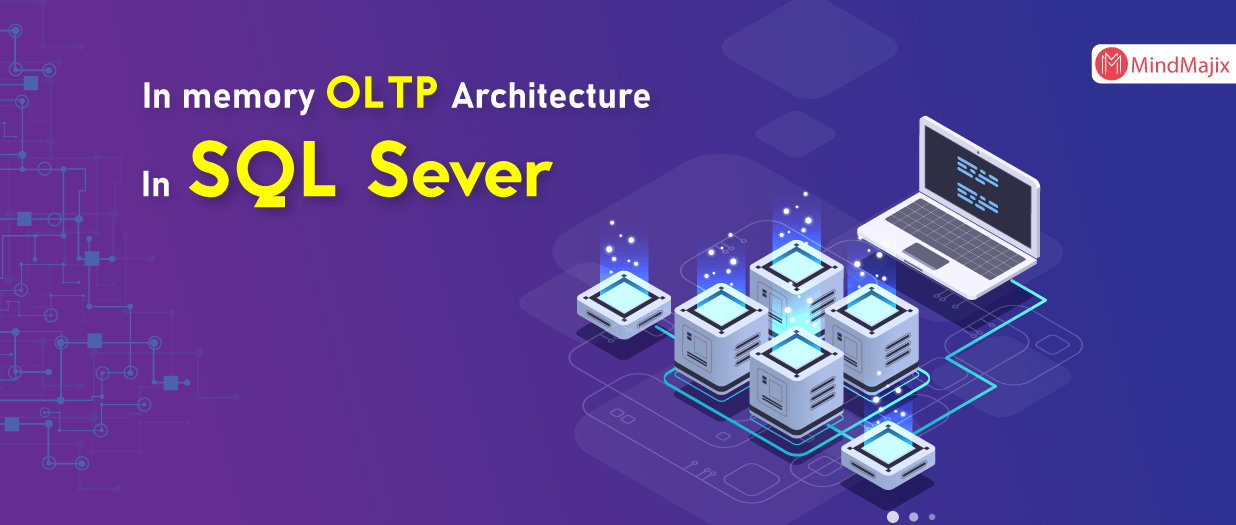 SQL Server In-Memory OLTP Architecture Overview