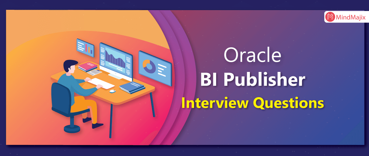 BI Publisher Interview Questions