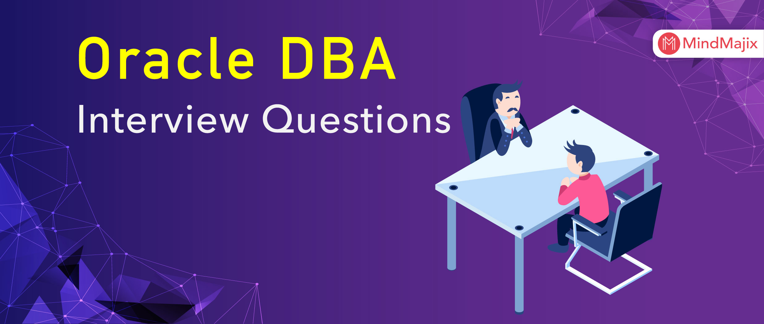 The Best Oracle DBA Interview Questions & Answers [UPDATED] 2019